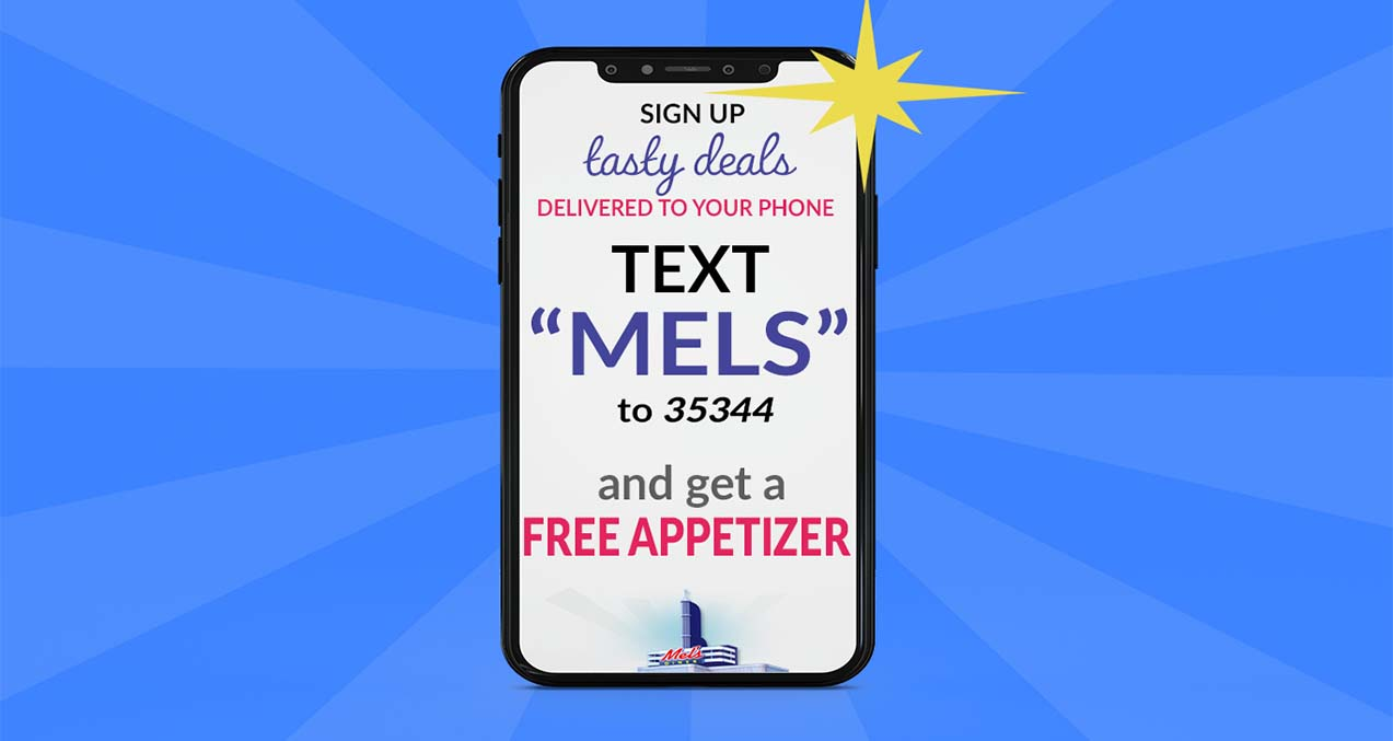 "Text ""Mels"" For Rewards 